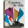 Fuentes De Vida Sexto Grado / Iacobucci (ed Kapelusz 1967)