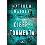 Ciber Tormenta - Matthew Mather - Editorial Nova