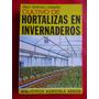 Cultivo De Hortalizas En Invernaderos Serrano Cermeño Zoilo