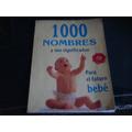 1000 Nombres Y Sus Significados Para El Futuro Bebe