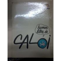 Libro Humor Libre De Caloi Año 1972 Nueva Senda La Plata