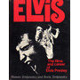 Elvis. The Films And Career Of Elvis Presley