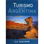 Turismo En La Argentina / La Nación