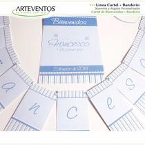 Cartel De Bienvenidos + Banderín Personalizados
