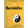 La Macrobiótica Sin Misterio - Gregorio Taubin
