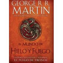 El Mundo De Hielo Y Fuego - George Martin - Tapa Dura