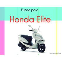 Funda Cobertora Honda Elite Impermeable Liviana