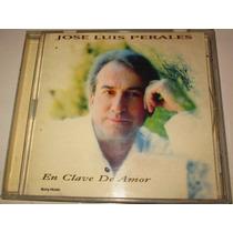 Cd Jose Luis Perales En Clave De Amor