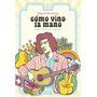 Como Vino La Mano - Miguel Grinberg - Ed. Gourmet Musical