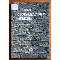 Cultura, Globalización Y Medicina / Federico Pérgola