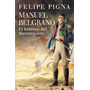 Manuel Belgrano - Felipe Pigna - Planeta