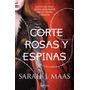 Una Corte De Rosas Y Espinas - Sarah J. Maas - Planeta