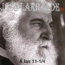 José Larralde - A Las 11- 1/4 - Cd
