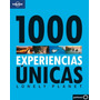 1000 Experiencias Únicas Lonely Planet