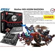 Mother Msi A320m Bazooka Am4 Ddr4 64gb Micro Atx Gamer