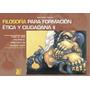 Filosofia Para La Formacion Etica Y Ciudadana 2- Maipue