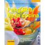 Feng Shui En La Cocina. Fahrnow. Sator. Albatros