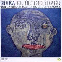 Buika & Valdes Chucho El Ultimo Trago Cd Nuevo Orig.en Stock
