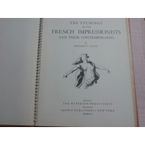 The Etchings Of The French Impressionists - Edward T. Chase