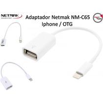 Adaptador Netmak Nm-c65 / Iphone / Ipod / Otg