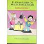 El Gran Libro De Magia Para Chicos.gregory Kent.libertador