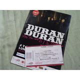 Duran Duran Entrada Y Programa Del Show En Luna Park