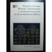 Moneda,seudomoneda Y Circulación...en México Romano Ruggiero