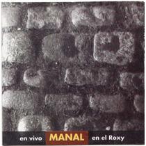 Manal - En Vivo En El Roxy Cd Nuevo Cerrado (1995)