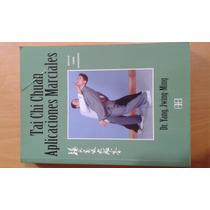 Tai Chi Chuan Aplicacaciones Marciales.dr Yang