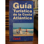 Guia Turistica De La Costa Atlantica