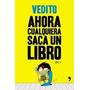 Ahora Cualquiera Saca Un Libro Vol. 1- Vedito- Temas De Hoy.