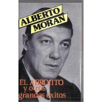 Alberto Moran Grandes Exitos El Abrojito Cassette