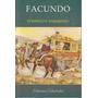 Facundo. Domingo Faustino Sarmiento.