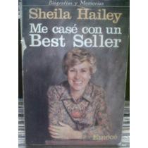 Sheila Hailey Me Casé Con Un Best Seller * Lacapsulalibros