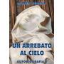 Un Arrebato Al Cielo.autobiografía V. Ruben Cedeño.