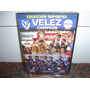 Velez Campeon Clausura 2009 Excelente Dvd