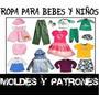 Kit Imprimible Moldes Y Patrones, Ropa Para Bebes