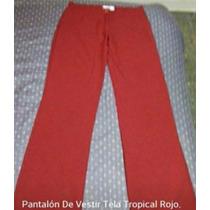 Pantalón De Vestir Tela Tropical Rojo.nuevo...!!!