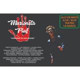 Entrada General  Marioneta Piaf  Teatro  La Mueca Sabado