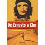 Carlos Calica Ferrer - De Ernesto A Che - Libro En Portugues