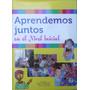 Libro Aprendemos Juntos En El Nivel Inicial Ed Ruy Diaz