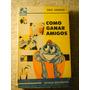 Como Ganar Amigos Dale Carnegie Editorial Sudamericana.