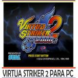 Virtua Striker 2 Sega Arcade - Versiòn 2000 Pc Digital