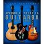 Aprenda A Tocar Guitarra - Acustica Y Electronica - Atlas