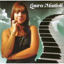 Laura Mattioli Nuevos Caminos Cd Nuevo 2015