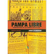 Etchenique - Pampa Libre Anarquistas En La Pampa Argentina