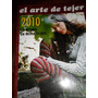 Libro El Arte De Tejer 2010 Para Toda La Familia Atlántida