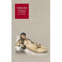 Erwin Panofsky Tiziano Akal Arte Y Estética
