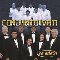 Conjunto Ivoti - 20 Años Cd