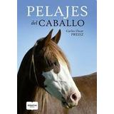 Pelajes Del Caballo - Preisz Carlos Oscar - Albatros